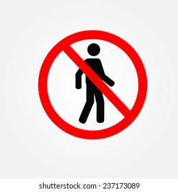 Prohibition sign NO PEDESTRIAN or DO NOT THROUGH