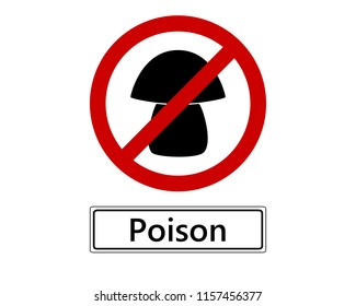 Prohibition sign for poisonous mushrooms on white