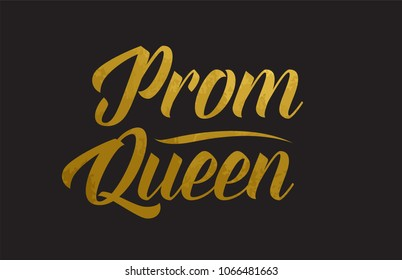 Prom Queen gold golden word texture text suitable for card, brochure or typography design