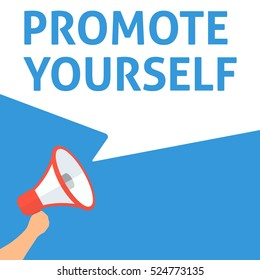 PROMOTE YOURSELF Announcement. Hand Holding Megaphone With Speech Bubble. Flat Illustration