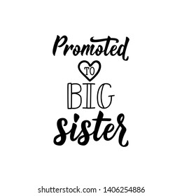 Promoted to big sister. Vector illustration. Lettering. Ink illustration.