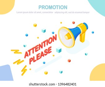 Promotion, advertising, digital marketing concept. 3d isometric megaphone, loudspeaker, bullhorn with text. Attention please. Vector design