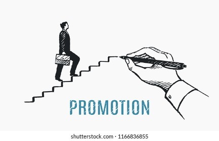 Promotion, business concept sketch,  vector illustration. The businessman climbs the stairs drawn by a large hand.