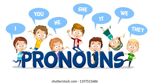 Pronouns in English language school banner. Funny preschool pupils learning elementary english grammar. Little children saying different pronouns. Primary school education vector illustration.