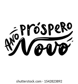 Prospero ano novo. Happy New Year in Portuguese. Hand drawn phrase. Vector lettering for holidays greeting card, invitation, poster, print, label.