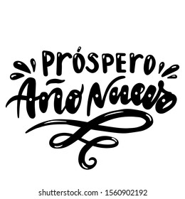 Prospero ano nuevo. Happy New Year in Spanish. Hand drawn phrase. Vector lettering for holidays greeting card, invitation, poster, print, label.