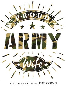 Proud Army Wife t-shirt design with camouflage texture. Military style print with saying. Vector illustration for textile, cards, stickers, mobile case, sketchbook covers, patches, posters
