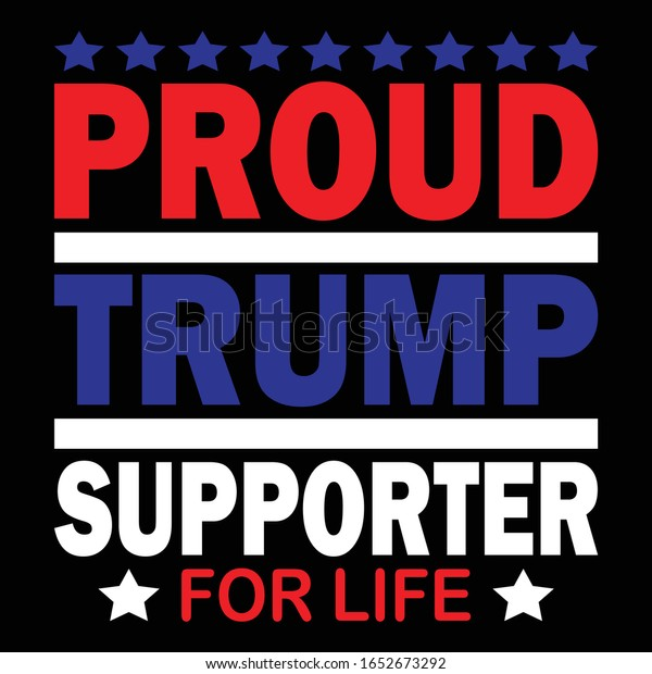 PROUD TRUMP SUPPORTER FOR LIFE../.Trump T Shirt Design