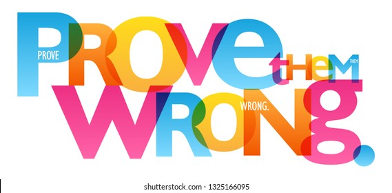 PROVE THE WRONG colorful typography banner