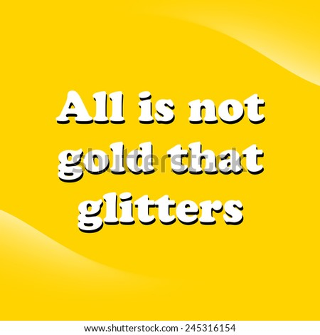 story on proverb all that glitters is not gold
