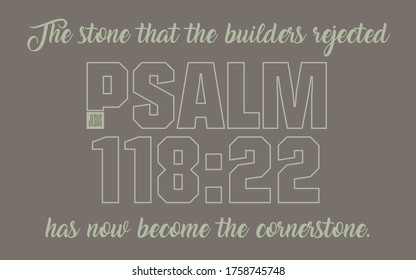 Psalm 118:22 The Stone the Builders Rejected is Now The Cornerstone