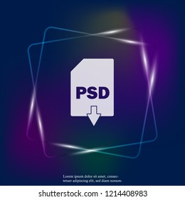 PSD download neon light icon. PSD button. Layers grouped for easy editing illustration. For your design.