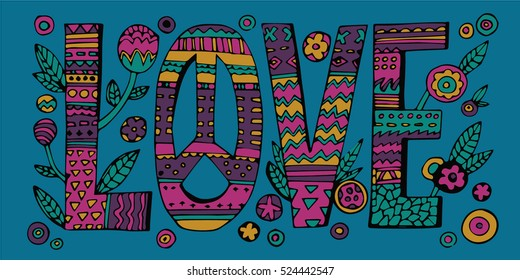Psychedelic hippie Love lettering with colorful flowers.Quote design .Vector