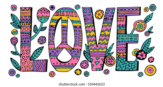 Psychedelic hippie Love lettering with colorful flowers.Quote design isolated on white background.Vector