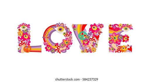 Psychedelic hippie love lettering with colorful abstract flowers, rainbow, peace symbol, eyes and fly agaric. Isolated on white background