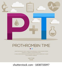 PT mean (prothrombintime) medical acronyms ,letters and icons ,Vector illustration.