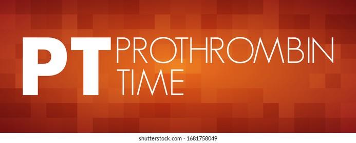 PT - Prothrombin Time acronym, medical concept background