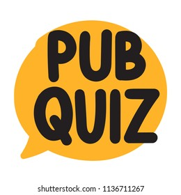 Pub quiz. Vector hand drawn speech bubble icon, badge illustration on white background.