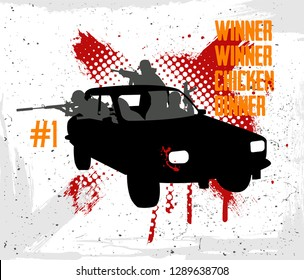 Pubg concept. Squad rides by car Dacia and shoots. Playerunknown's battlegrounds. battle royale game Pubg, Fortnite. Slogan - Winner winner chicken dinner. Vector illustration grunge style