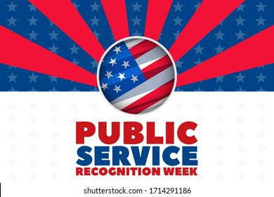 Public Service Recognition Week is a week dedicated to honoring our public Servants. Celebrated the first week of May. PSRW is included in National Military Appreciation Month. Vector EPS 10