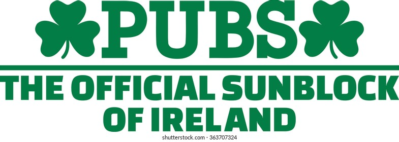 Irish sayings images stock photos vectors shutterstock pubs the official sunblock of ireland funny irish saying m4hsunfo