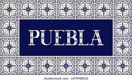 Puebla illustration typography vector. Traditional ceramic talavera tile ornaments pattern. Mexican background for tourist banner, travel poster, souvenir card.