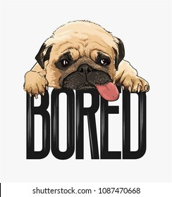 pug dog illustration with slogan