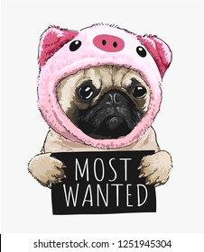 pug dog in pig costume holding most wanted sign illustration