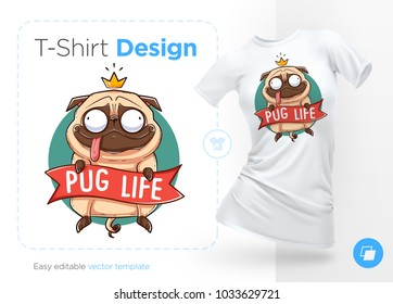 Pug life. Print on T-shirts, sweatshirts and souvenirs. Funny pug with gold crown. Vector illustration