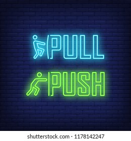 Pull and push neon sign. Information and warning design. Night bright neon sign, colorful billboard, light banner. Vector illustration in neon style.