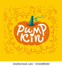 Pumpkin Lettering- Hand drawn vector flat cartoon illustration . Great vegetable Halloween print for labels, Pumpkin pie for Thanksgiving Day