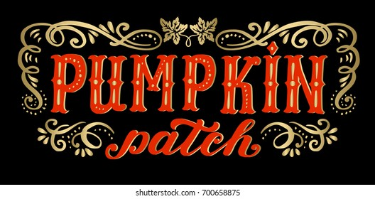 Pumpkin patch. Halloween poster with hand lettering and grunge background. Calligraphy card, sign. Vintage farm fresh pumpkin patch poster design.