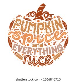 Pumpkin Spice and Everything Nice Phrase. Fall Lettering Composition for Prints Posters Greeting Cards Fliers. Vector Illustration