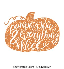 Pumpkin spice and everything nice quote. Decorative hand lettering with pumpkin silhouette for fall. Isolated vector clip art