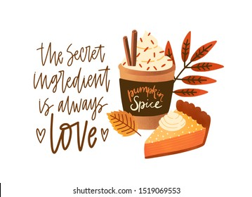 Pumpkin spice latte and pie flat vector illustration. Fall season dessert and drink composition with lettering. Cappuccino in disposable cup and cake slice. Autumn greeting card, postcard design.