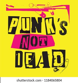 Punk's not dead. Punk rock famous statement written in punk lettering types and hand made collage font.