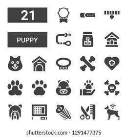 puppy icon set. Collection of 21 filled puppy icons included Dog, Grooming, Dung, Rabbit hutch, Bones, Pawprint, Hamster, Paw, Veterinary, Collar, Kennel, Dog house, Dog food