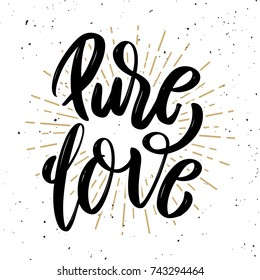 Pure love. Hand drawn motivation lettering quote. Design element for poster, banner, greeting card. Vector illustration