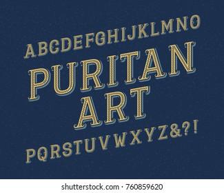 Puritan Art typeface. Retro font. Isolated english alphabet.