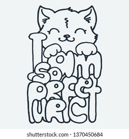 I am so Purrfect. Cute cartoon animal. Vector clip art illustration for children design, cards, prints, coloring books. Grungy kawaii image