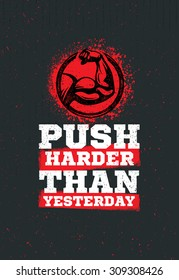 Push Harder Than Yesterday Workout and Fitness Sport Motivation Quote. Creative Vector Typography Grunge Banner Concept With Bicep Sign
