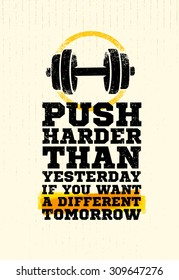 Push Harder Than Yesterday If You Want A Different Tomorrow. Workout and Fitness Gym Motivation Quote. Creative Vector Typography Grunge Banner Concept