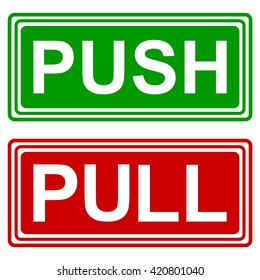 PUSH AND PULL SIGNS , vector illustration, green push and red pull signs