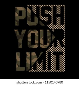 Push your limit Camouflage Sliced Sport Slogan . Military Typography Slogan College With Army Badge, Pin, Patch Soldier T-shirt and apparels print graphic vector Varsity typography Urban Camo.