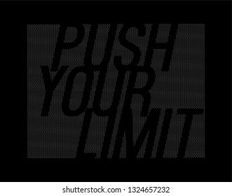 Push Your Limit Slogan on the dots pattern black space Motivational Message Sport Typography . Typography Slogan College T-shirt and apparels print graphic vector Varsity typography
