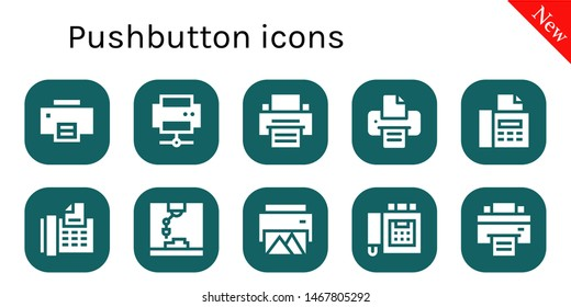 pushbutton icon set. 10 filled pushbutton icons.  Collection Of - Printer, Fax