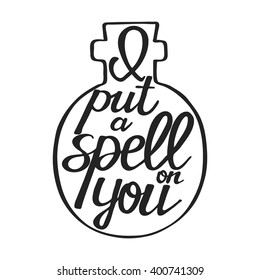 I put a spell on you. Hand drawn text - Halloween calligraphic quote. This vector illustration can be used for a card or print.