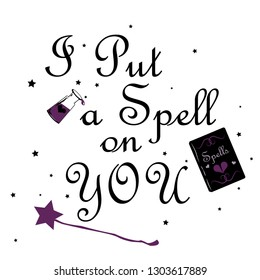 I Put a Spell on You lettering vector illustration. Witchy stuff isolated design elements. Gothic hand drawn clipart. Magical things drawings. Romantic calligraphy for Valentine's Day postcard, poster