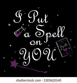I Put a Spell on You lettering vector illustration. Witchy stuff isolated design elements. Gothic hand drawn clipart. Magical things drawings with text. Vintage, retro  phrase on black background
