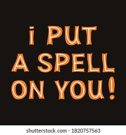 I put a spell on you. Orange lettering with white lines on a dark background. Vector stock illustration.